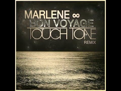 Marlene - Bon Voyage (Touch Tone Remix)