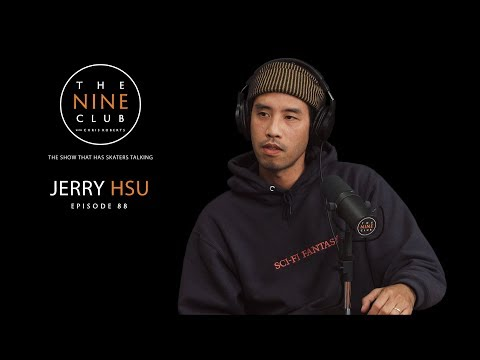 Jerry Hsu | The Nine Club With Chris Roberts - Episode 88