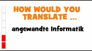 GERMAN TRANSLATION QUIZ = angewandte Informatik