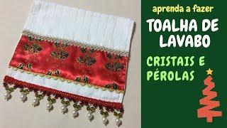 Como Fazer Toalha de Lavabo bordada com Cristais e Pérolas
