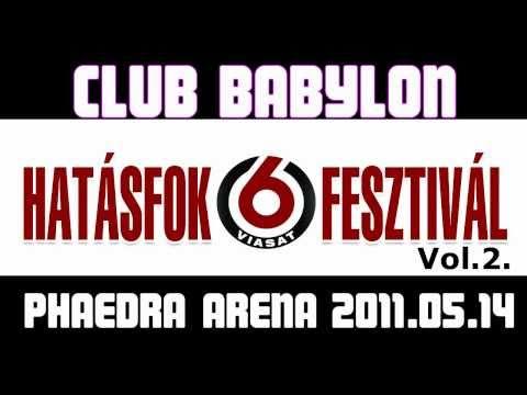 Hatásfok Fesztivál Vol.2. Club Babylon 2011.05.14