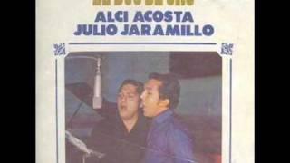 ALCI ACOSTA y JULIO JARAMILLO - El duo de oro - BOLERO