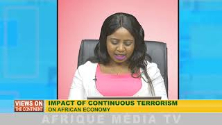 VIEWS ON THE CONTINENT  DU 12  07  2019 IMPACT OF CONTINOUS TERRORISM ON AFRICAN ECONO
