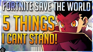 FORTNITE STW: 5 THINGS I CANT STAND ABOUT SAVE THE WORLD & HOW EPIC CAN FIX THEM!