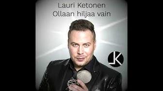 Lauri Ketonen - Ollaan hiljaa vain