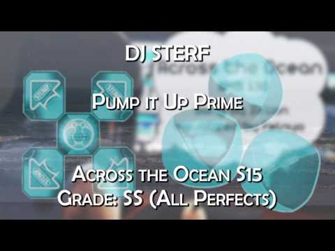 Across the Ocean S15 - SS (All Perfects) [4K] - Pump it Up Prime