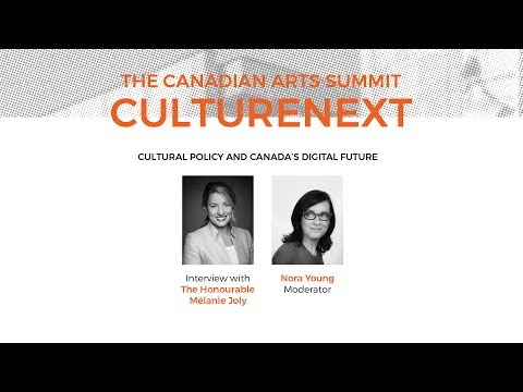 The Honourable Mélanie Joly - Cultural Policy and Canada's Digital Future