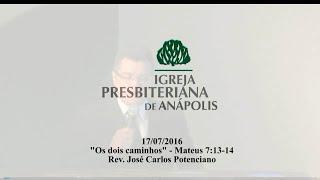 os dois caminhos Mt.7.13-14 - Rev. José Carlos Potenciano