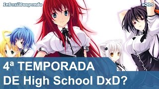 4ª temporada de High School DxD (Season 4)? | IntoxiResponde #06.1