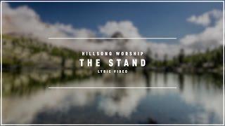 HILLSONG WORSHIP - The Stand (Lyric Video)