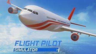 Flight Pilot Simulator 3D - Android Gameplay HD