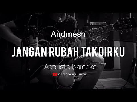 Andmesh - Jangan Rubah Takdirku ( Akustik Karaoke ) Tanpa Vocal/Backing Track