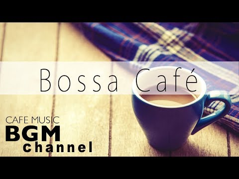 CAFE MUSIC - Bossa Nova Mix - Smooth Jazz Music - Instrument