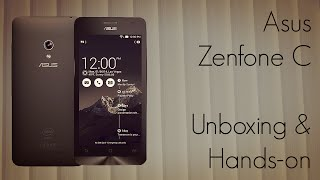asus zenfone c unboxing hands on phoneradar