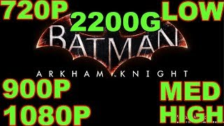 Batman Arkham Knight Gaming 2200G Benchmark