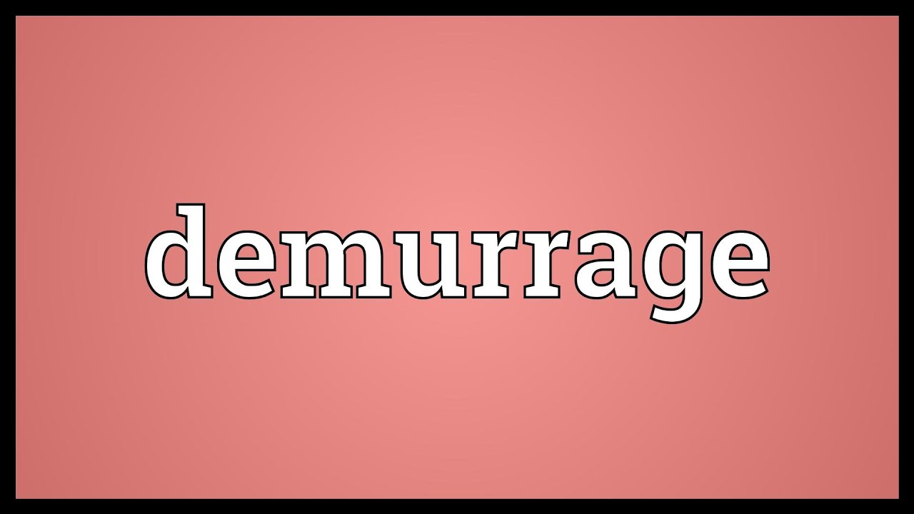 Perfect Demurrage Meaning