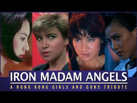 Iron Madam Angels: A Hong Kong Girls And Guns Tribute