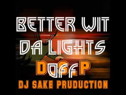 BETTER WIT DA LIGHTS OFF DJ SAKE REMIX