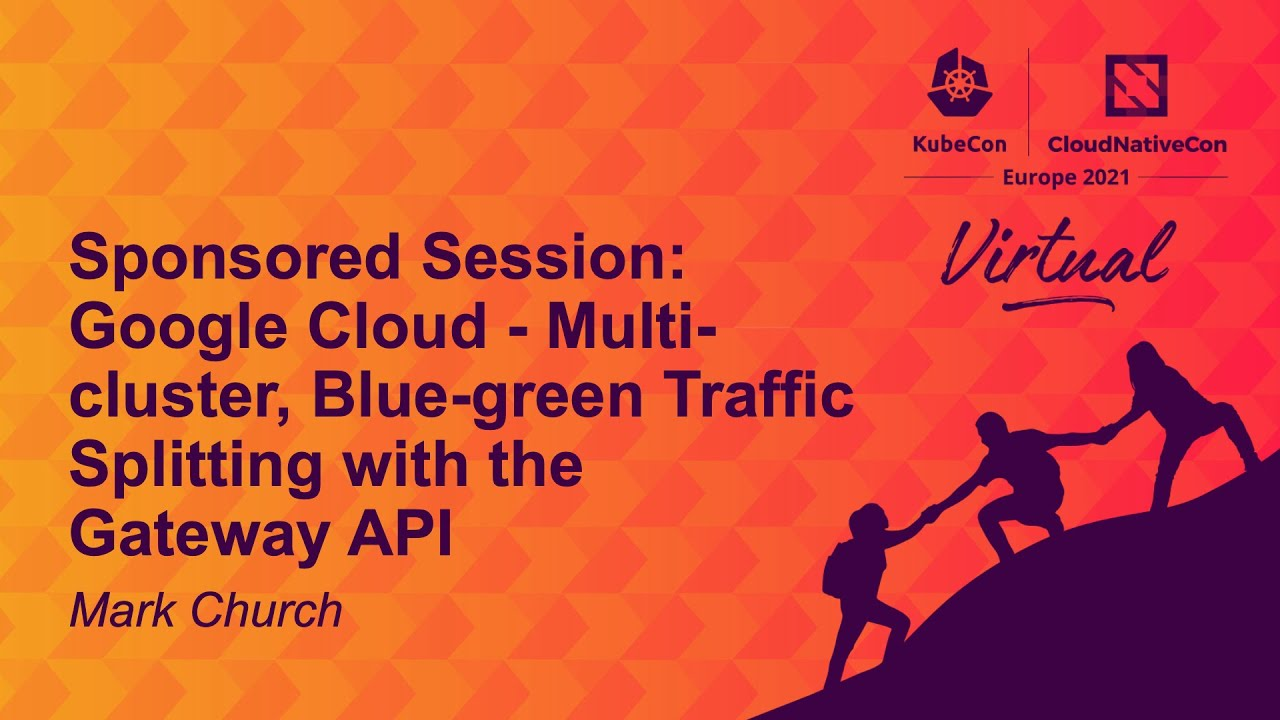 Google Cloud - Multi-cluster, Blue-green Traffic Splitting with the Gateway API