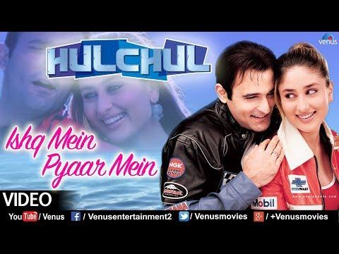 Ishq Main Pyaar Main (Hulchul)