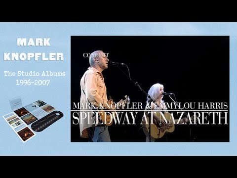 Mark Knopfler & Emmylou Harris - Speedway At Nazareth (Real Live Roadrunning | Official Live Video)