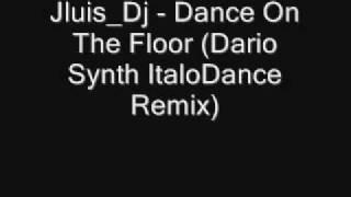 Jluis_Dj - Dance On The Floor (Dario Synth ItaloDance Remix)