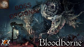 BLOODBORNE - BOSS OPCIONAL EBRIETAS!!