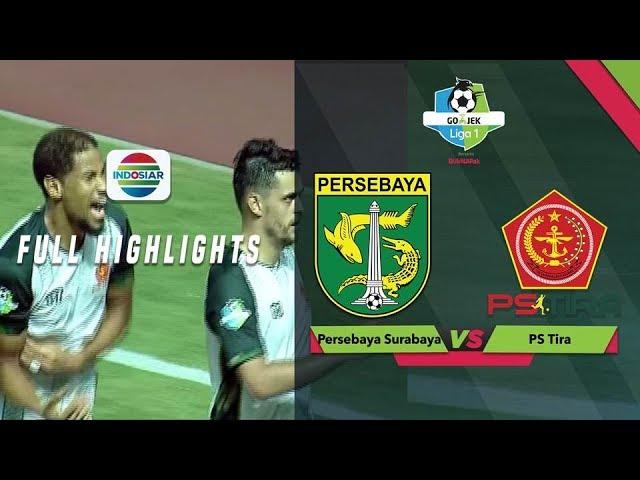 Persebaya Surabaya (0) vs (2) PS Tira - Full Highlight | Go-Jek Liga 1 Bersama Bukalapak