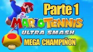 Mario Tennis Ultra Smash - Parte 1 MEGA CHAMPIÑON - Español