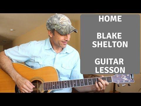 Home - Blake Shelton - Guitar Lesson | Tutorial