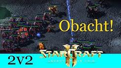Obacht!  - Starcraft 2: Legacy of the Void 2v2 [Deutsch | German]