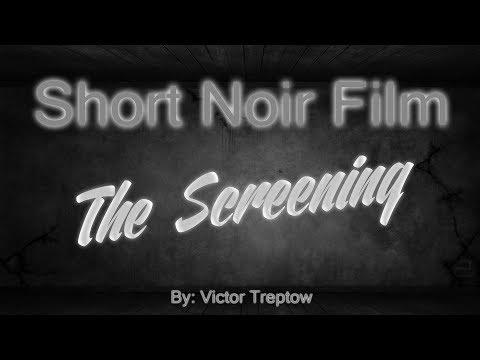 The Screening | Short Noir Film