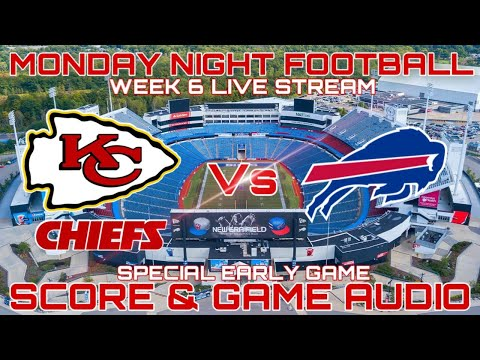 KANSAS CITY CHIEFS @ BUFFALO BILLS: MNF WEEK 6 LIVE STREAM WATCH PARTY[GAME AUDIO ONLY]