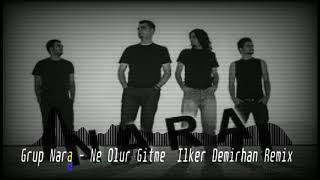 Gambar cover Grup Nara - Ne Olur Gitme (Ilker Demirhan Remix)