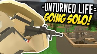 GOING SOLO - Unturned Life Roleplay #310
