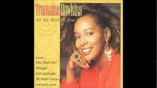 Tramaine Hawkins What Shall I Do