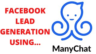 Small Business Lead Generation using ManyChat - Facebook Messenger Bot Lead Gen