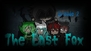The Last Fox || ep 2 || gachaverse