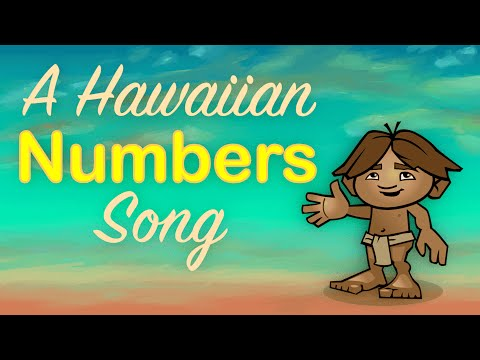 A Hawaiian Numbers Song - 1 to 10