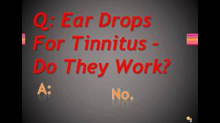 Ear Drops For Tinnitus - Do They Work?
