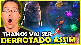 Vingadores 4: É assim que o THANOS vai ser DERROTADO?