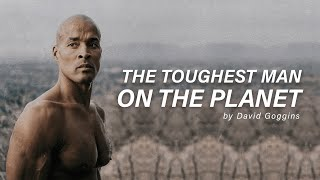 THE TOUGHEST MAN ON THE PLANET - David Goggins (Inspirational Story)