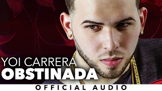 Yoi Carrera - Obstinada [Official Audio]