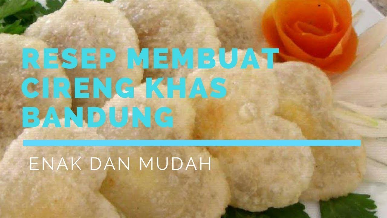 Resep Membuat Cireng Isi Khas Bandung