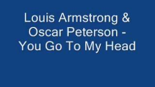 Louis Armstrong & Oscar Peterson You Go To My Head