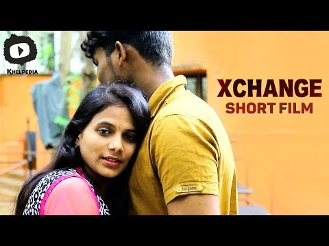Latest Telugu Short Film | XChange Latest Telugu Short Film | Khelpedia