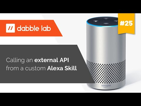 Calling an external API from a custom Alexa Skill - Dabble Lab #25