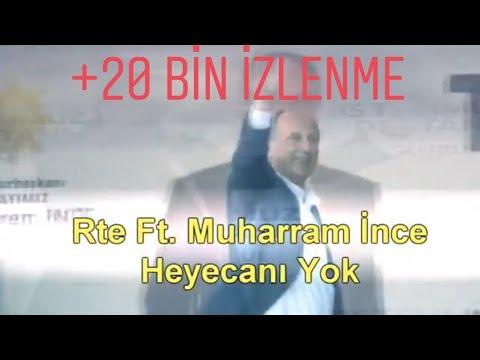 Muharrem İnce Ft. Recep Tayyip Erdoğan - Heycanı Meycanı Yok (Montajmen Kanalından Alınmıştır)
