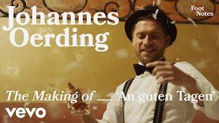 "Johannes Oerding - The Making of ""An guten Tagen"" | Vevo Footnotes"