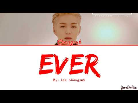 Lee Changsub(이창섭)of BTOB(비토비) - 'Ever' HAN/ROM/ENG Color Coded Lyrics
